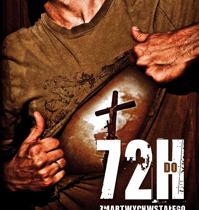 72 godziny do Zmartwychwstałego Życia